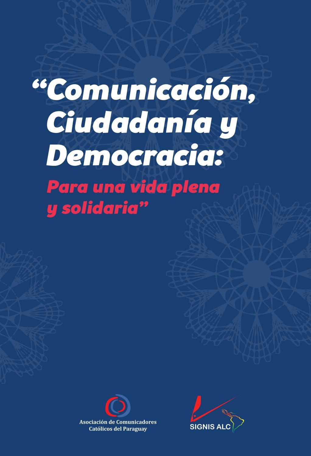 Comunicación Ciudadanía Y Democracia Para Una Vida Plena Y