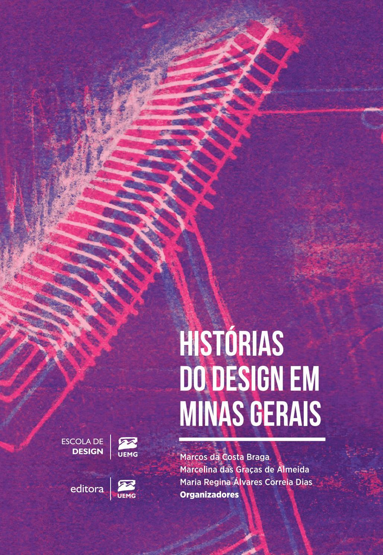 b66e9d8da5b0a HISTÓRIAS DO DESIGN EM MINAS GERAIS by editorauemg - issuu