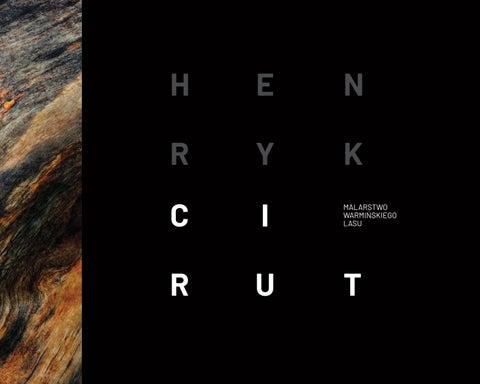 Malarstwo Warmińskiego Lasu Henryk Cirut By Cirut Issuu