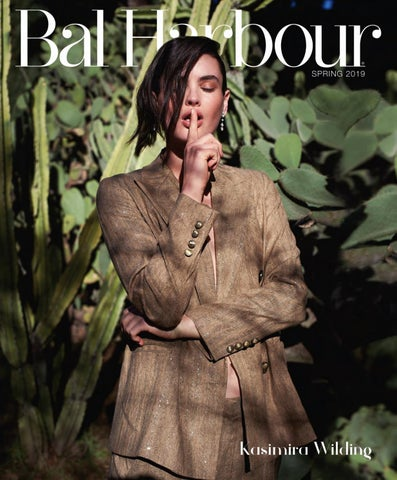 Bal Harbour magazine Spring 2019 issue by Bal Harbour Shops - issuu