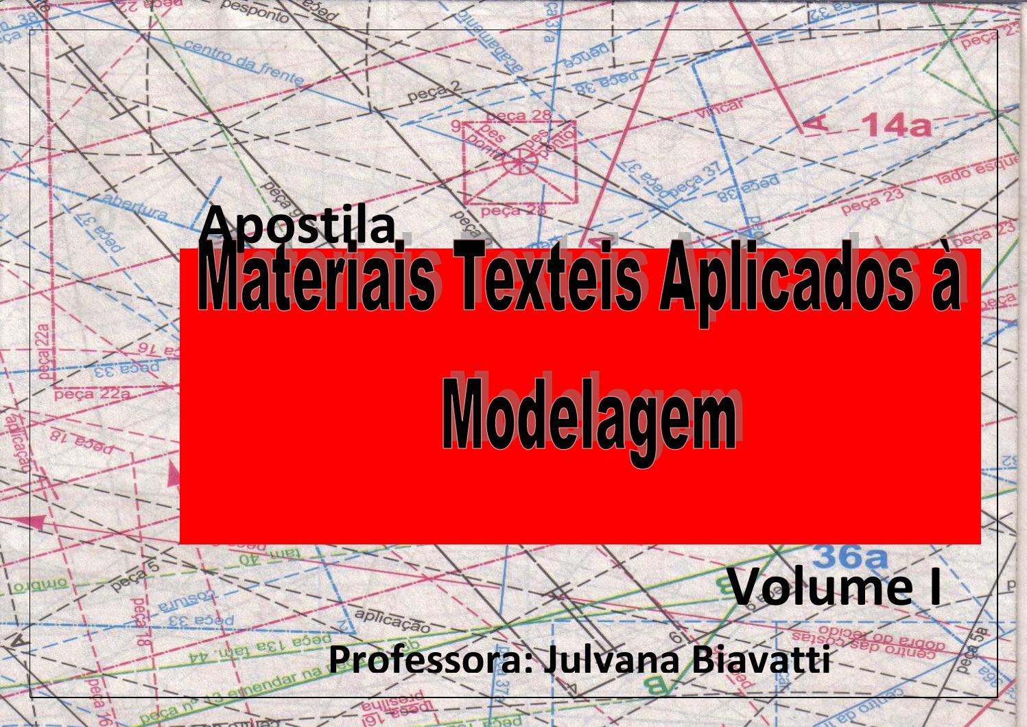 e980a8752 Materiais Texteis aplicados à Modelagem by Julyana Biavatti - issuu