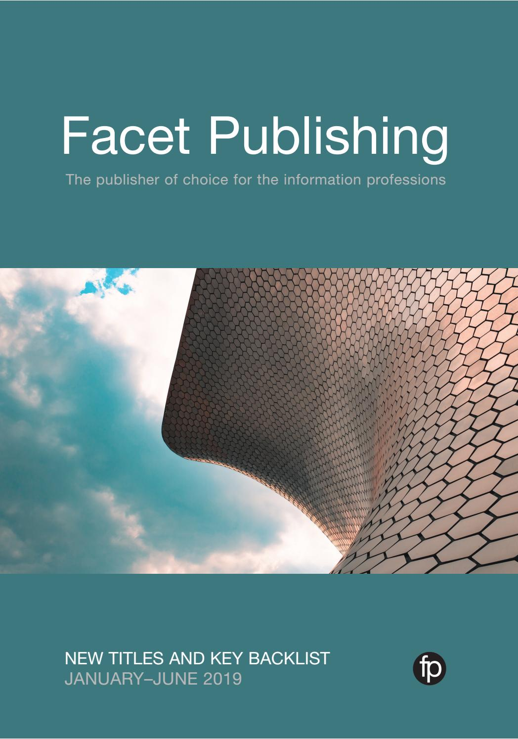 Facet Publishing Catalogue January-June 2019 by Facet