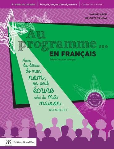 ec606978d274d Cette deuxième édition du cahier Au programme… en français a été revampée  pour   • favoriser l autonomie de l élève grâce à des clés de correction ...
