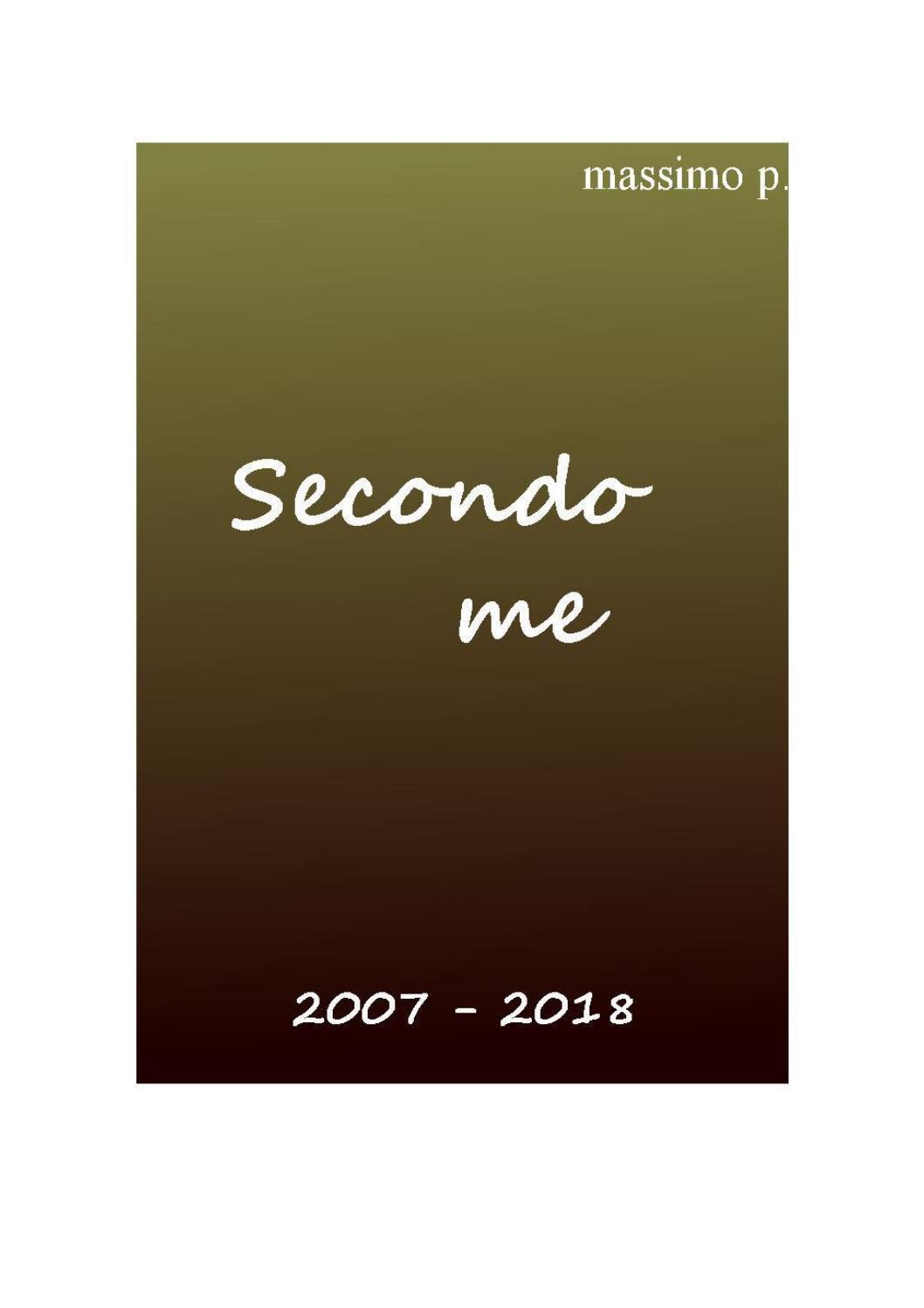 2f9f89dd07 Secondo me 2007-2018 by Massimo P. - issuu