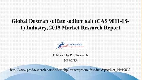 00f26acb0c Dextran sulfate sodium salt (CAS 9011-18-1) Market Report 2019 Data  Analytics