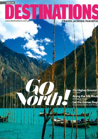 Destinations Issue 3 Pakistan S Premier Travel And Lifestyle Magazine By Destinations Issuu