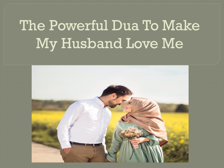 Dua To Make My Husband Love Me Strong Wazifa For Husband Wife Love By Quraniduas786 Issuu