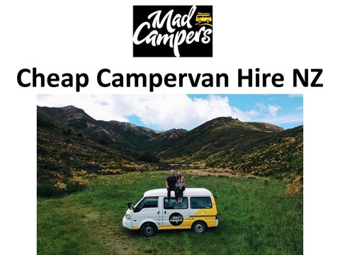 Cheap Campervan Hire NZ by madcampers - issuu