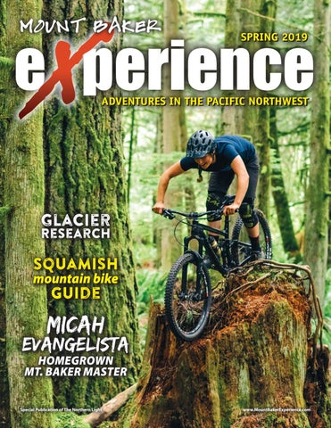 Mount Baker Experience, Spring 2019 by Point Roberts Press - issuu