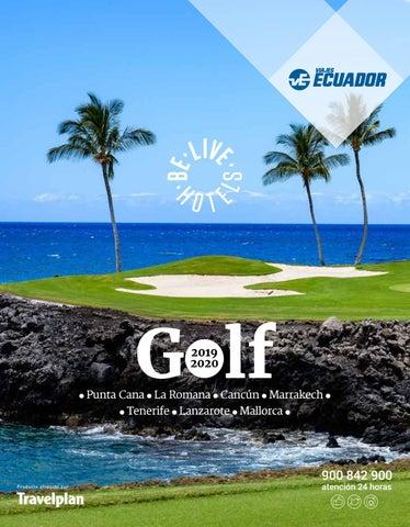 2031cac85c8a9 Viajes Ecuador. Be Live Hoteles. Golf 2019-2020 by Globalia - issuu