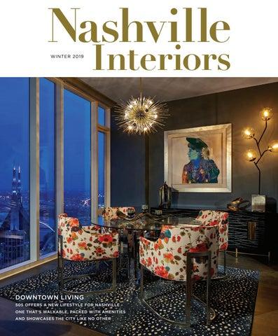 6227267a8452 Nashville Interiors Winter 2019 by Nashville Interiors - issuu