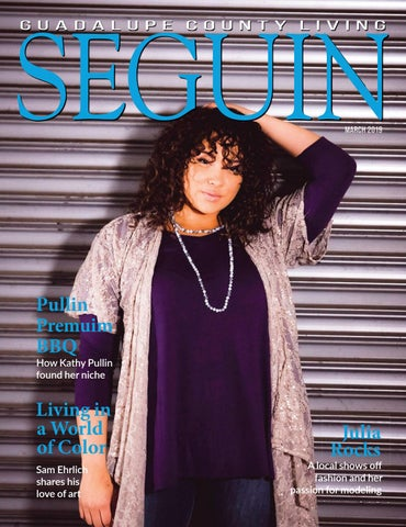 5fa55187f8 March 2019 Seguin Magazine by Seguin Gazette - issuu
