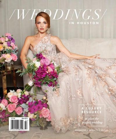fe467213ecb717 Weddings in Houston Magazine - Spring-Summer 2019 Issue by Weddings ...