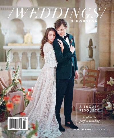 6867b74b615e9 Weddings in Houston Magazine - Spring-Summer 2019 Issue by Weddings ...