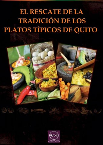 El Rescate De La Tradicion De Los Platos Tipicos De Quito By