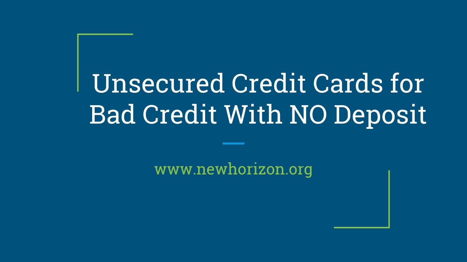 Credit Cards For Bad Credit >> Unsecured Credit Cards For Bad Credit With No Deposit By