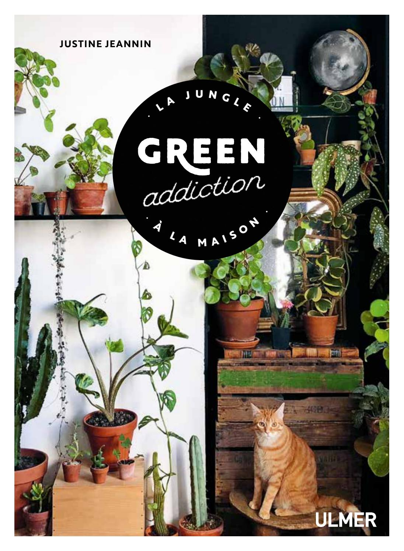 Comment Arroser Mes Plantes Pendant Les Vacances extrait green addiction - Éditions ulmerÉditions ulmer