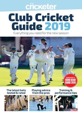 The Cricketer Club Cricket Guide 2019 by The Cricketer - issuu