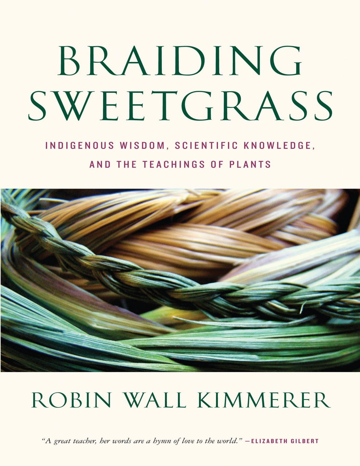 Braiding Sweetgrass_ Indigenous Wisdom, Scientific Knowledge