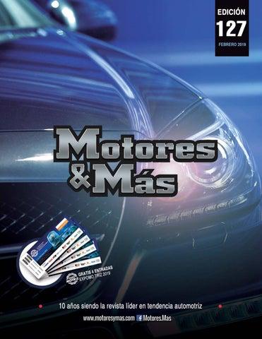 2b06f9e735085 Febrero 2019 Edición No. 127 by Motores Mas Ediciones - issuu