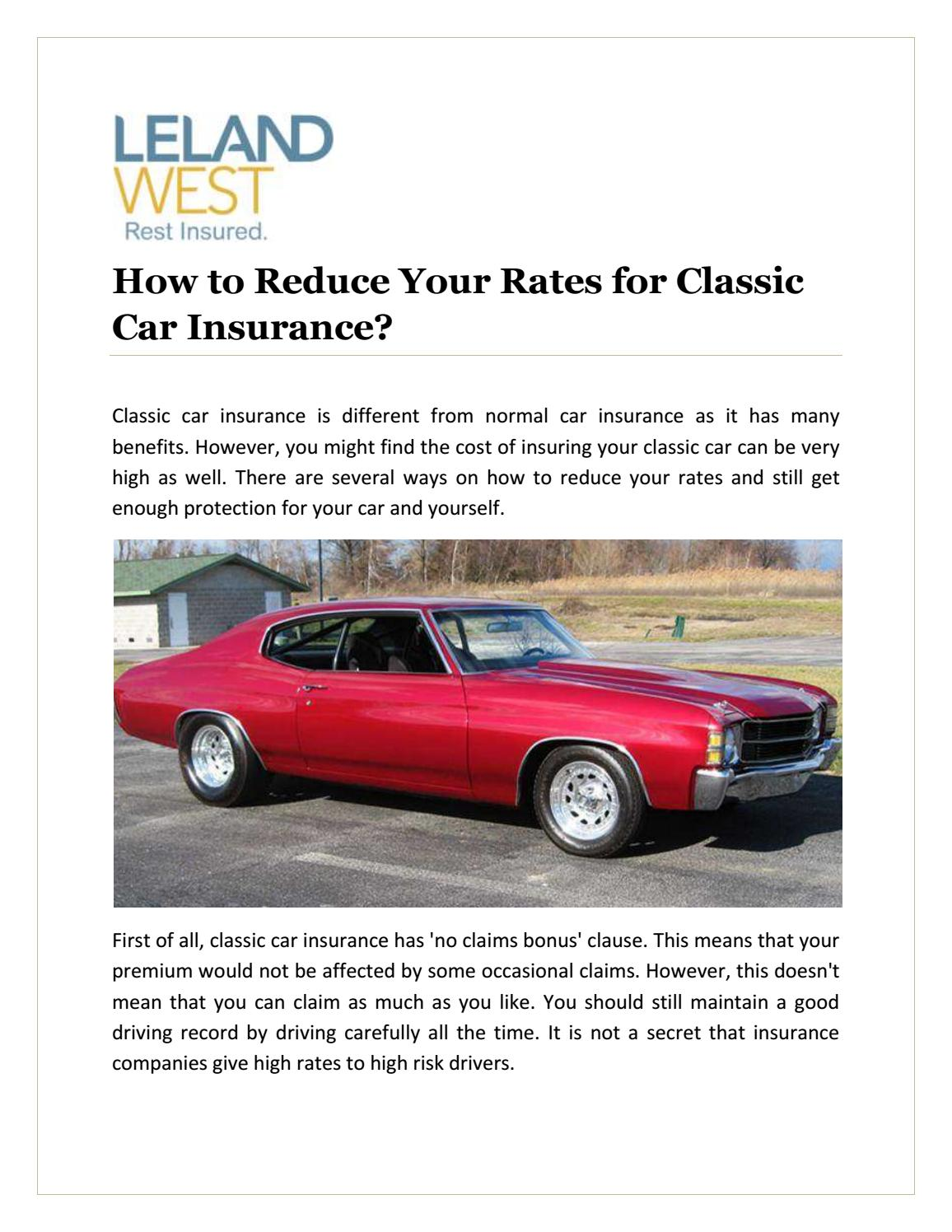How To Reduce Your Rates For Classic Car Insurance By Leland West Insurance Issuu