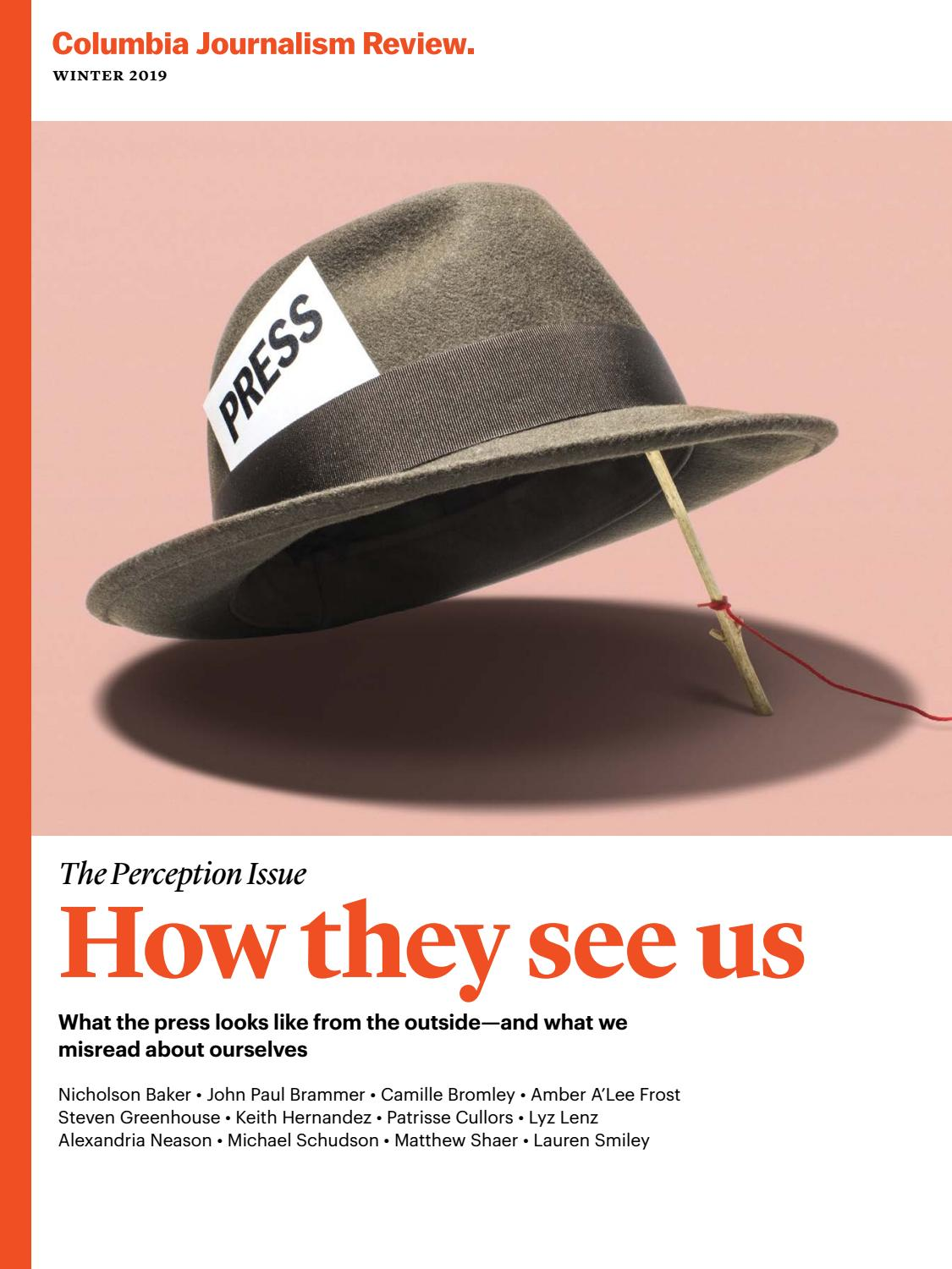 Winter 2019: The Perception Issue by Columbia Journalism Review - issuu