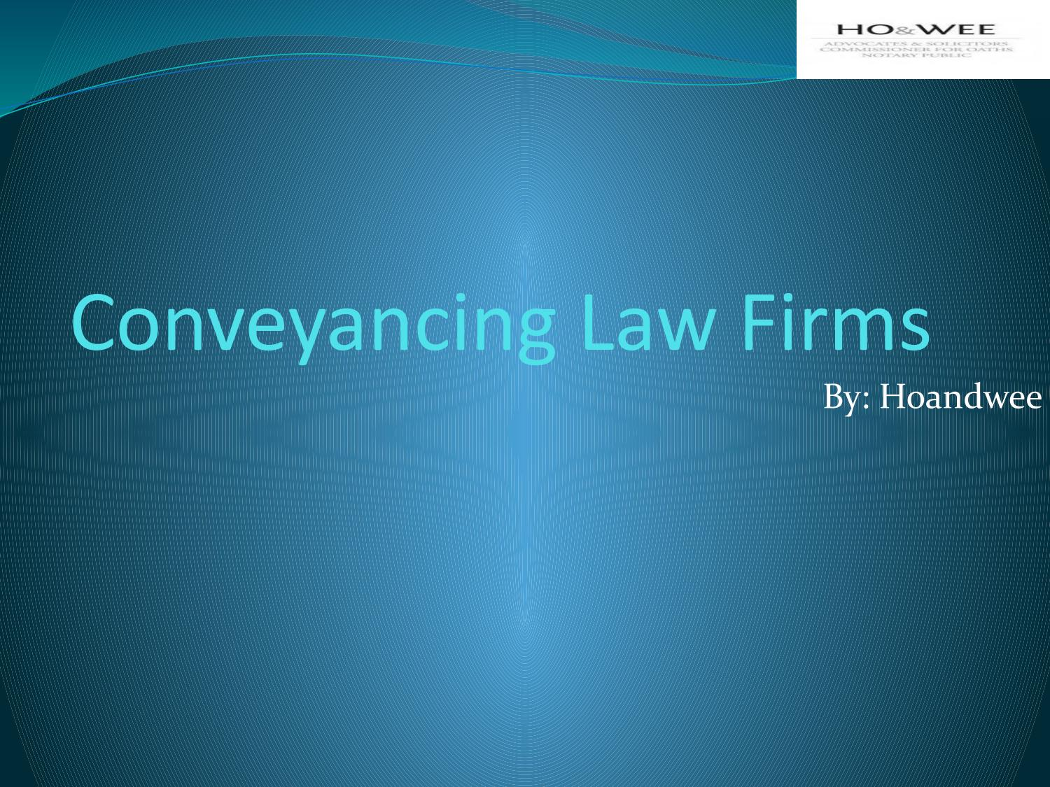 Looking for Conveyancing Law Firms in Singapore by HoandWee