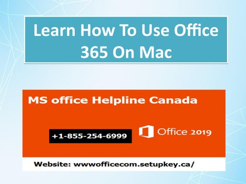Learn How To Use Office 365 On Mac by Allie Andrew - issuu