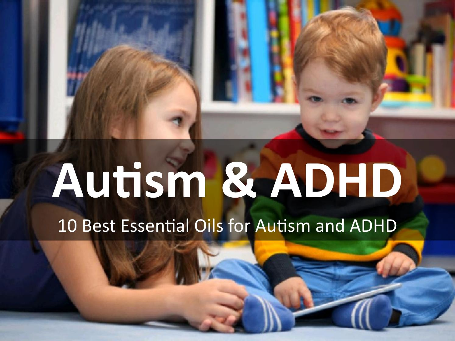 10 Best Essential Oils For Autism And Adhd By Autism Issuu