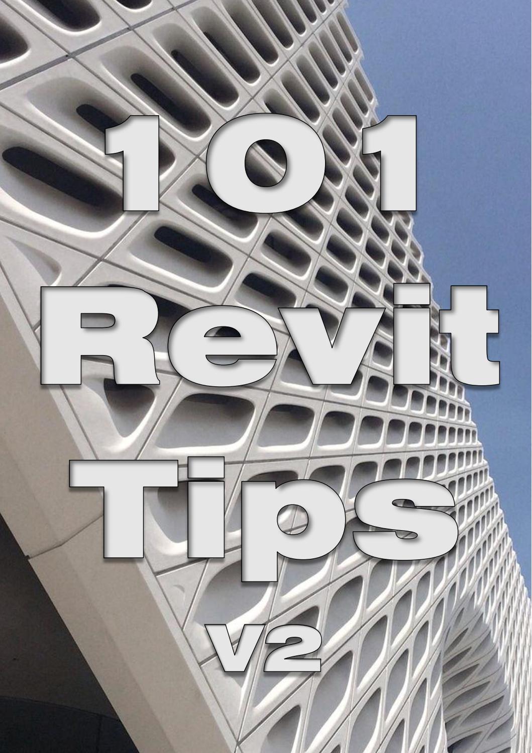 101 Best Practice Revit Tips V2 by Iftikhar Ismail