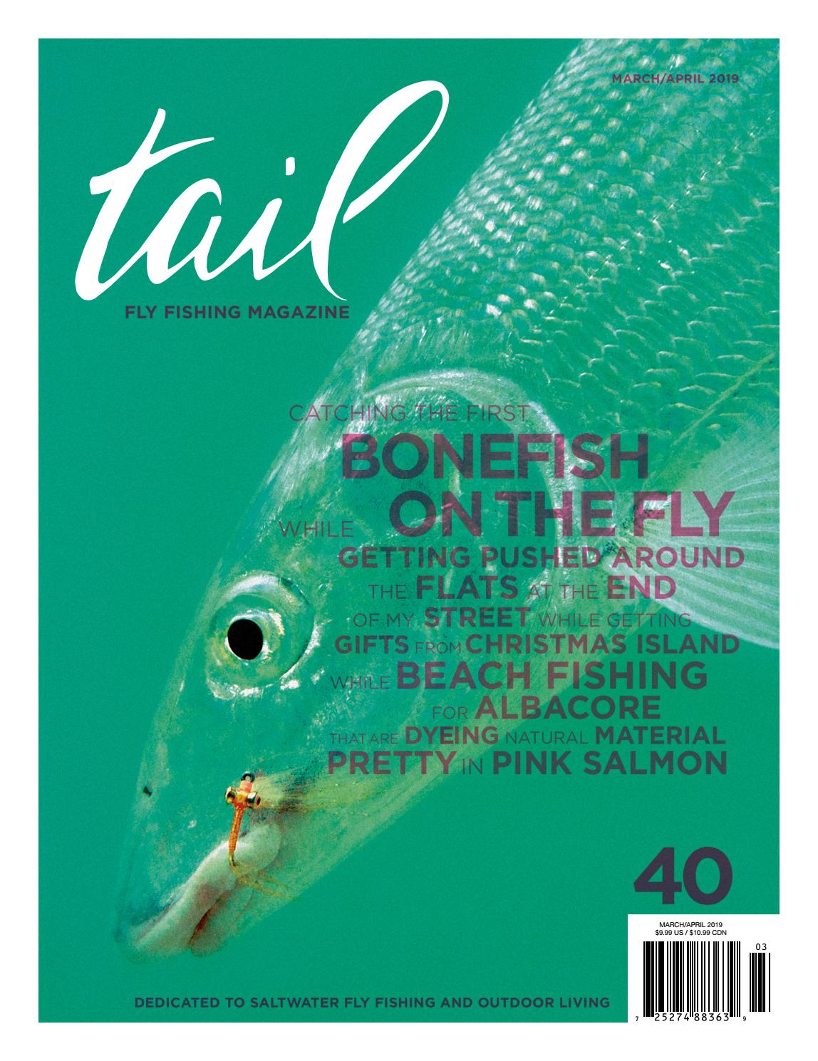 b6e7fad3c7d3 Tail Fly Fishing Magazine - Issue 40 - March April 2019 by Tail Fly Fishing  Magazine - issuu