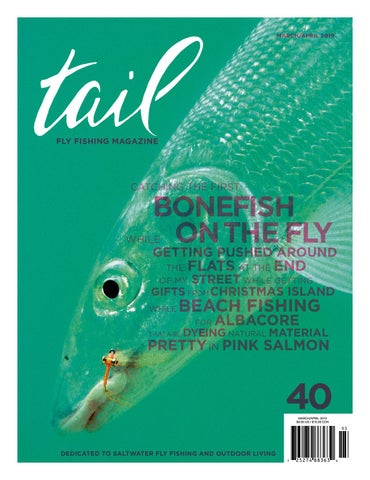 7b7cb2b7c8b Tail Fly Fishing Magazine - Issue 40 - March April 2019 by Tail Fly ...