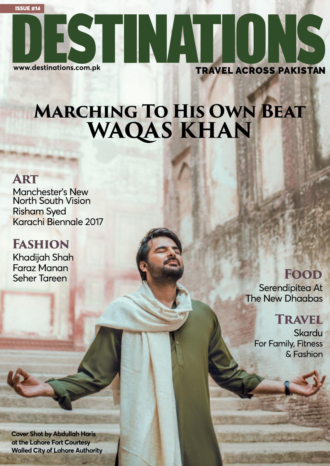 Destinations Issue 14 Pakistan S Premier Travel And Lifestyle Magazine By Destinations Issuu