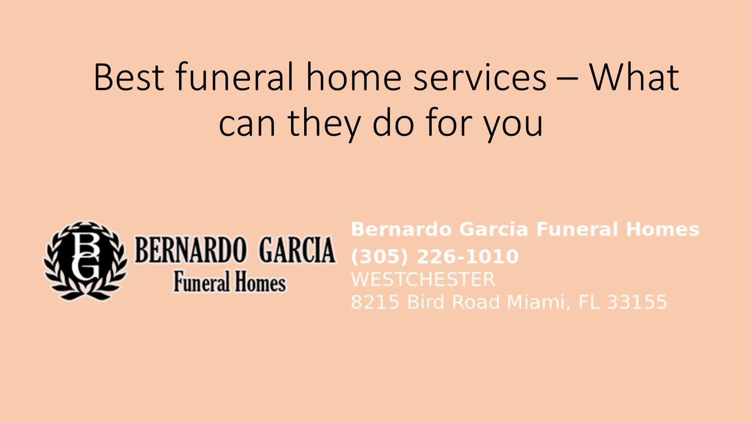 Bernardo Garcia Funeral Homes Miami, USA by funeralhomemiami