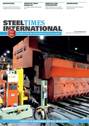 Steel Times International Digital January February 2019 by