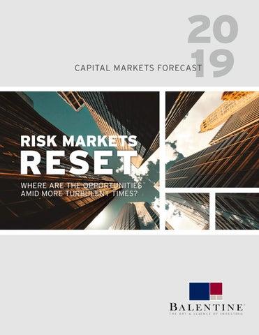 2019 Capital Markets Forecast by Balentine - issuu