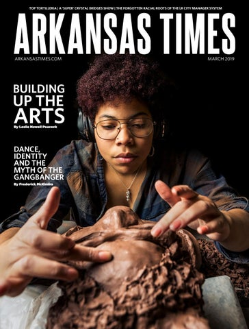 Arkansas Times | March 2019 by Arkansas Times issuu