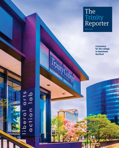 The Trinity Reporter, Fall 2018 by Trinity College Digital