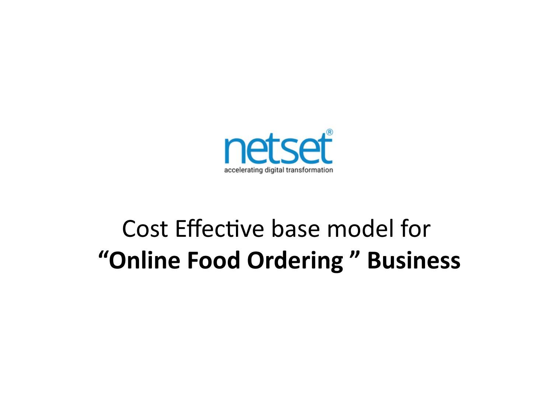 "Cost Effective base model for ""Online Food Ordering"