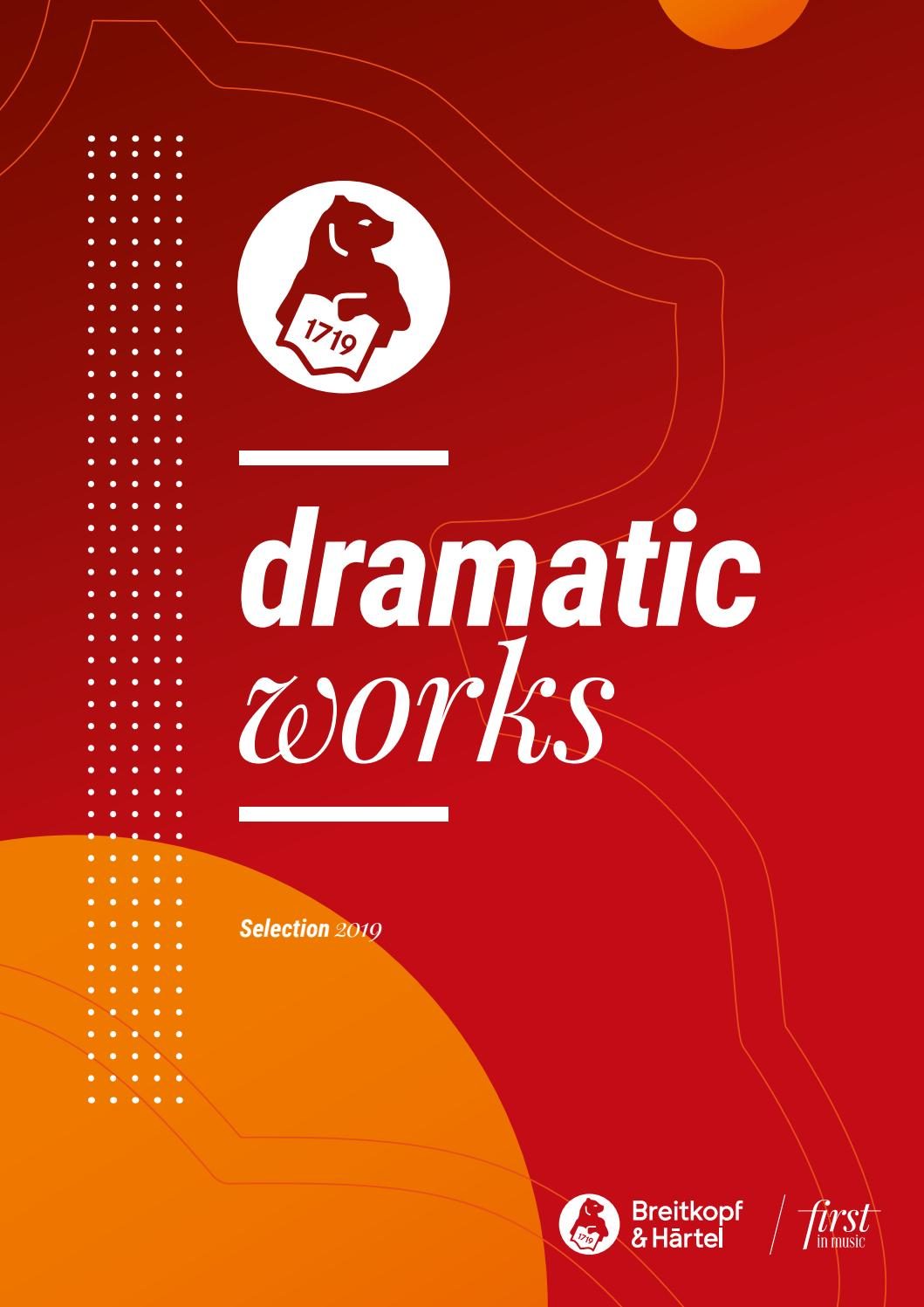 Dramatic Works | Selection 2019 by Breitkopf & Härtel - issuu