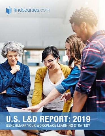 U S  L&D Report: 2019 - Benchmark Your Workplace Learning