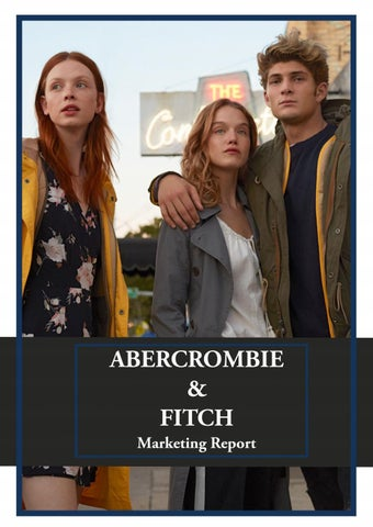 Brand Marketing Report Abercrombie & Fitch by Sehr Rashid