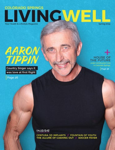 Colorado Springs Living Well Magazine - Spring 2019 by Living Well