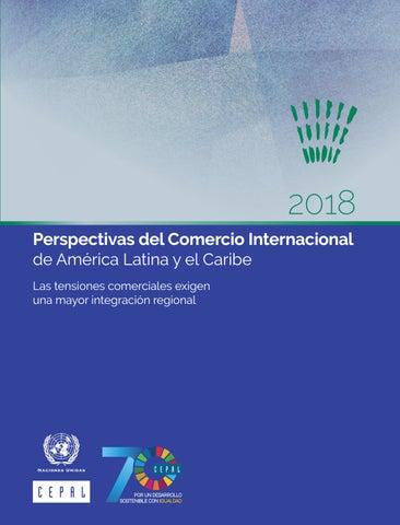 750379de1483 2018 Perspectivas del Comercio Internacional de AmĂŠrica Latina y el Caribe  Las tensiones comerciales exigen una mayor integraciĂłn regional