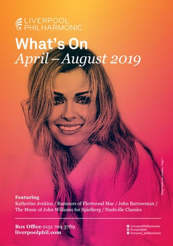 Whats on Guide April - August 2019 by Liverpool Philharmonic - issuu