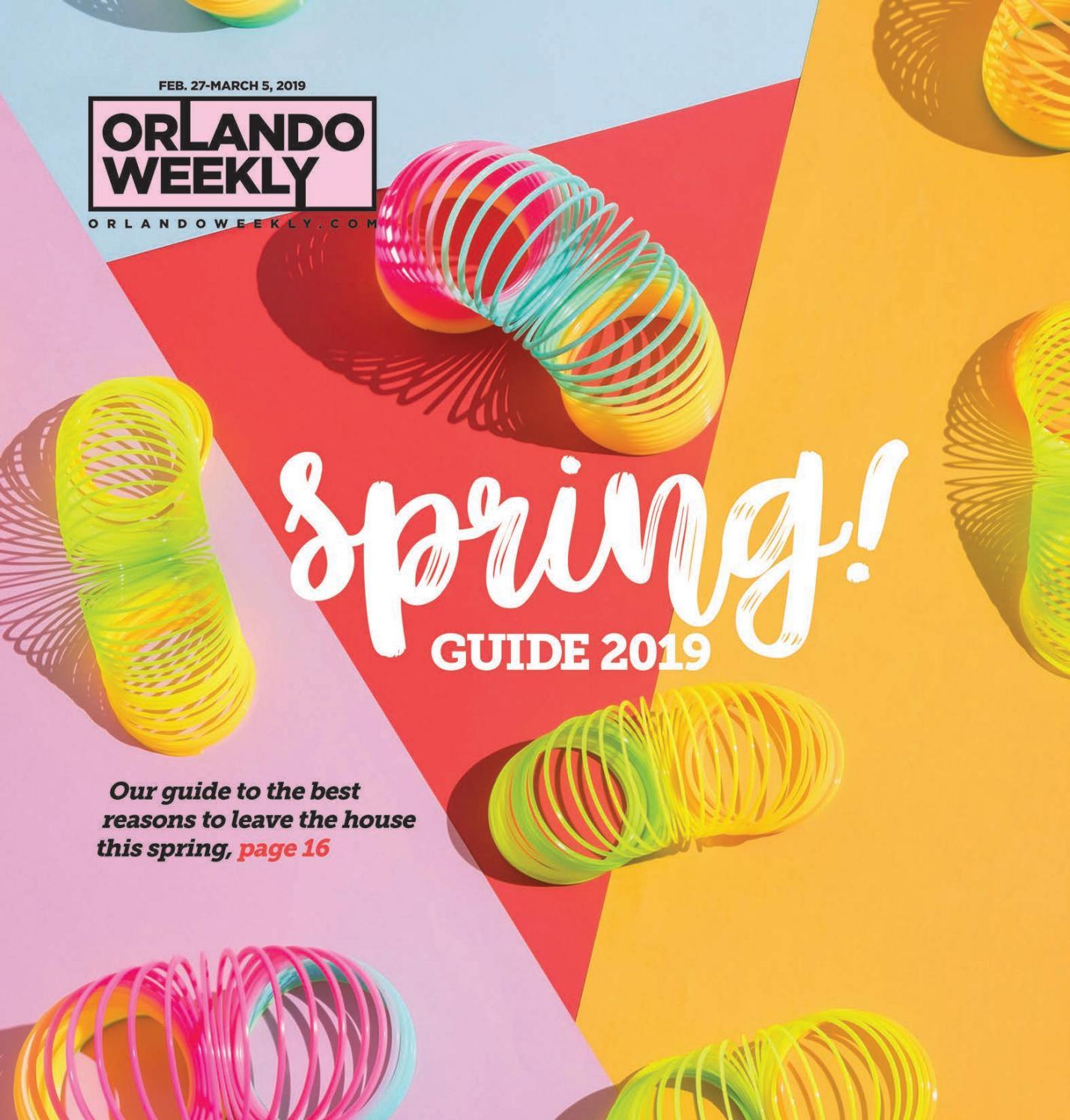 Entertainment Calendar The Pub Spanish Springs Lady Lake Fl February 2019 Orlando Weekly February 27, 2019 Spring Guide by Euclid Media