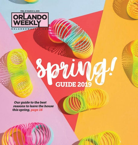 Entertainment Calendar The Pub Spanish Springs Lady Lake Fl February 2020 Orlando Weekly February 27, 2019 Spring Guide by Euclid Media