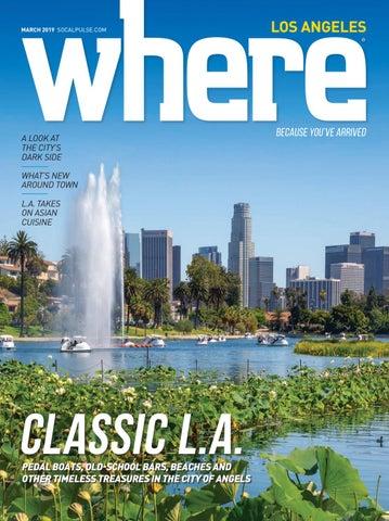 eab99228ab Where Los Angeles Magazine March 2019 by SoCalMedia - issuu