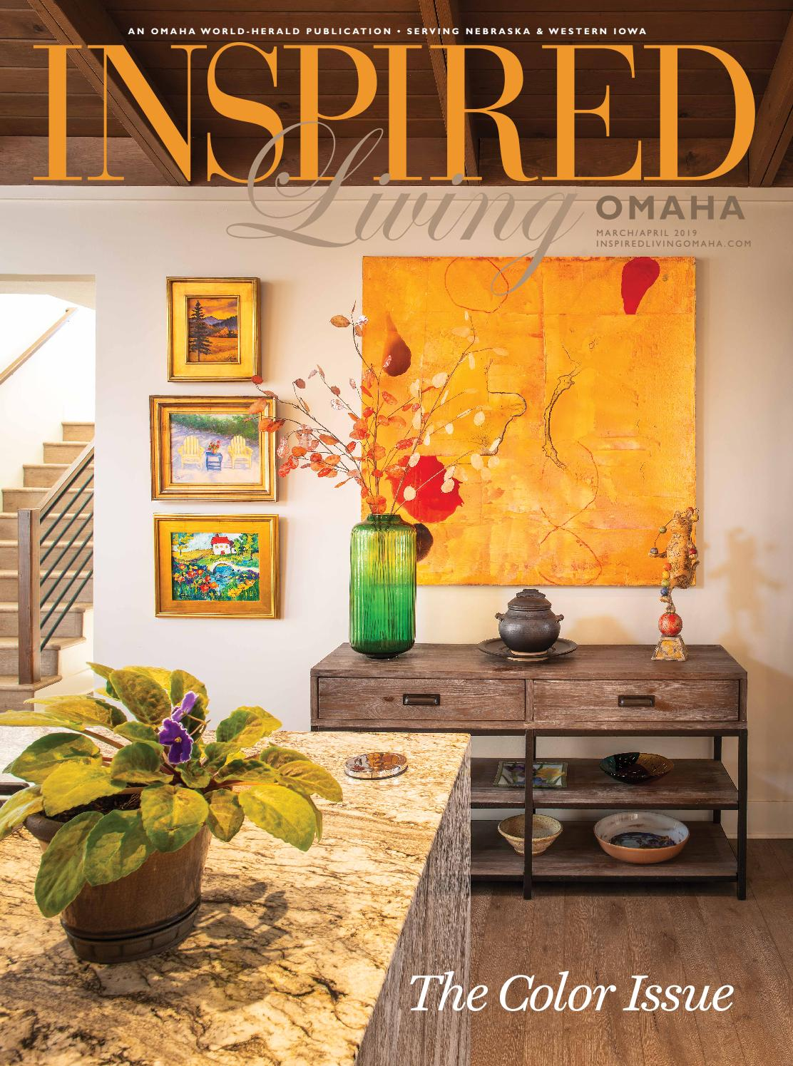 Inspired Living Omaha March April 2019 By Omaha World Herald Issuu
