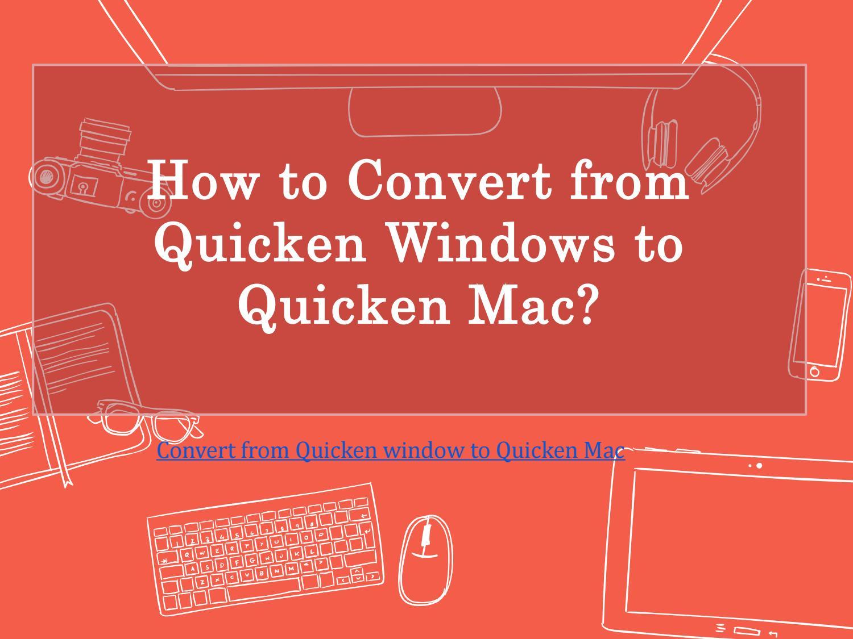 How to Convert from Quicken Windows to Quicken Mac? by